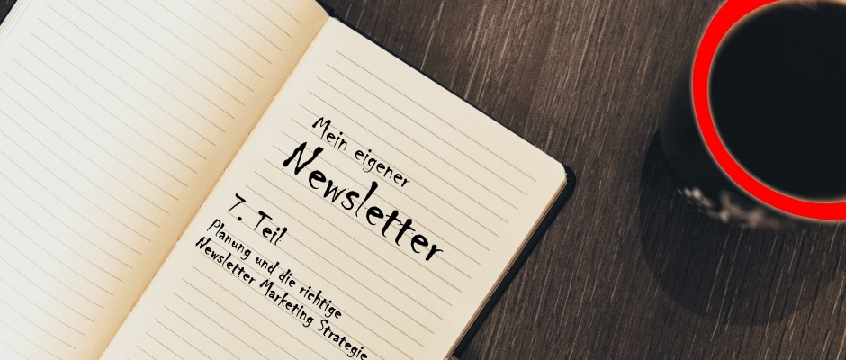 E-Mail Marketing 7.Teil - Newsletter Marketing Strategie