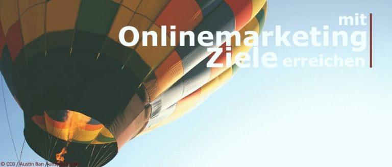 mit Onlinemarketing Ziele erreichen